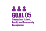 Goal Five: Strengthen School, Family, and Community Engagement