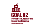 Goal Two: provide safe, healthy, and supportive learning environments