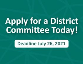 Apply for a District Committee Today. Deadline July 26, 2021.