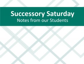 Successory Saturday Notes from our Students