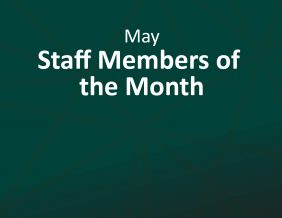 May Staff Members of the Month