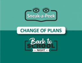 Back To School Night and Sneak a Peek 2021 Change of Plans